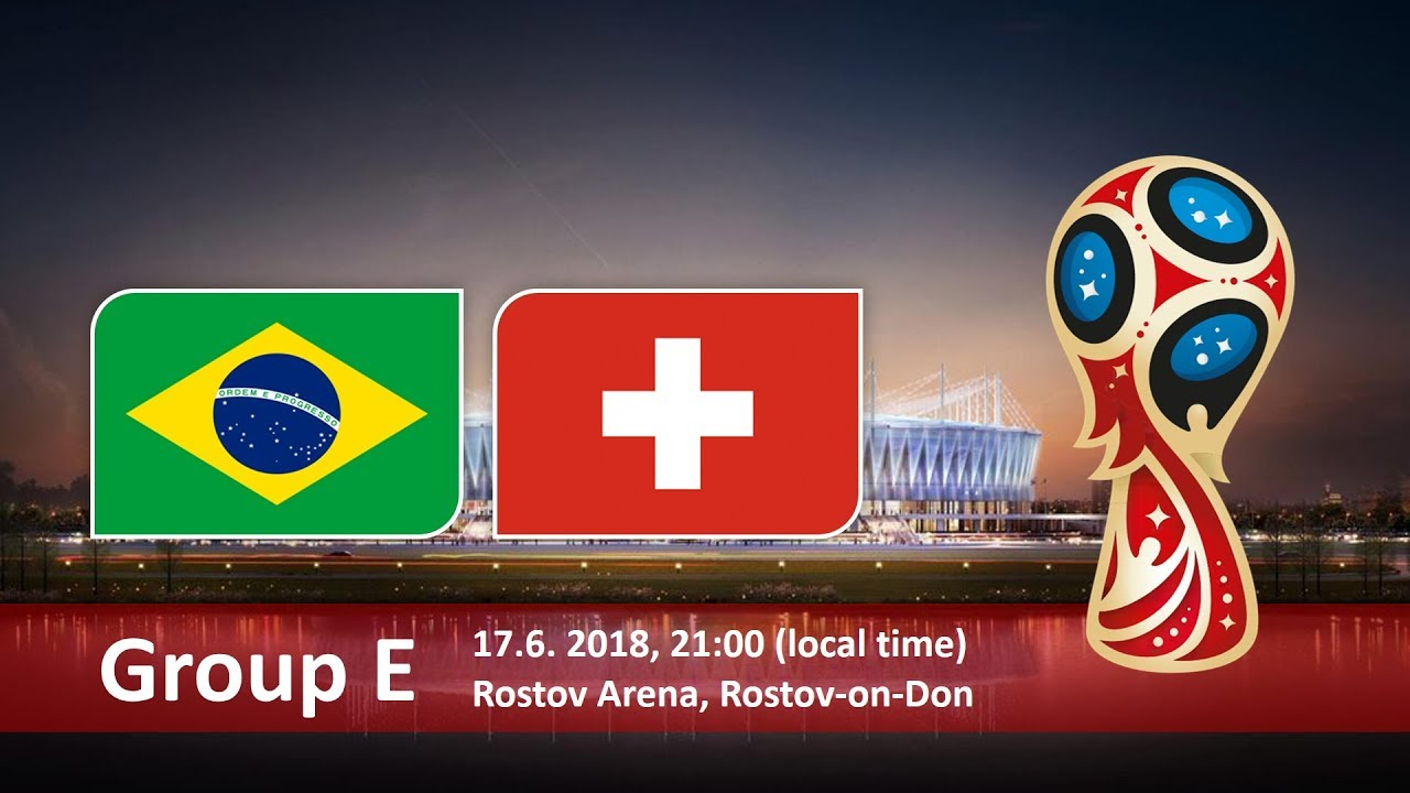 World Cup 2018, Brazil vs Switzerland