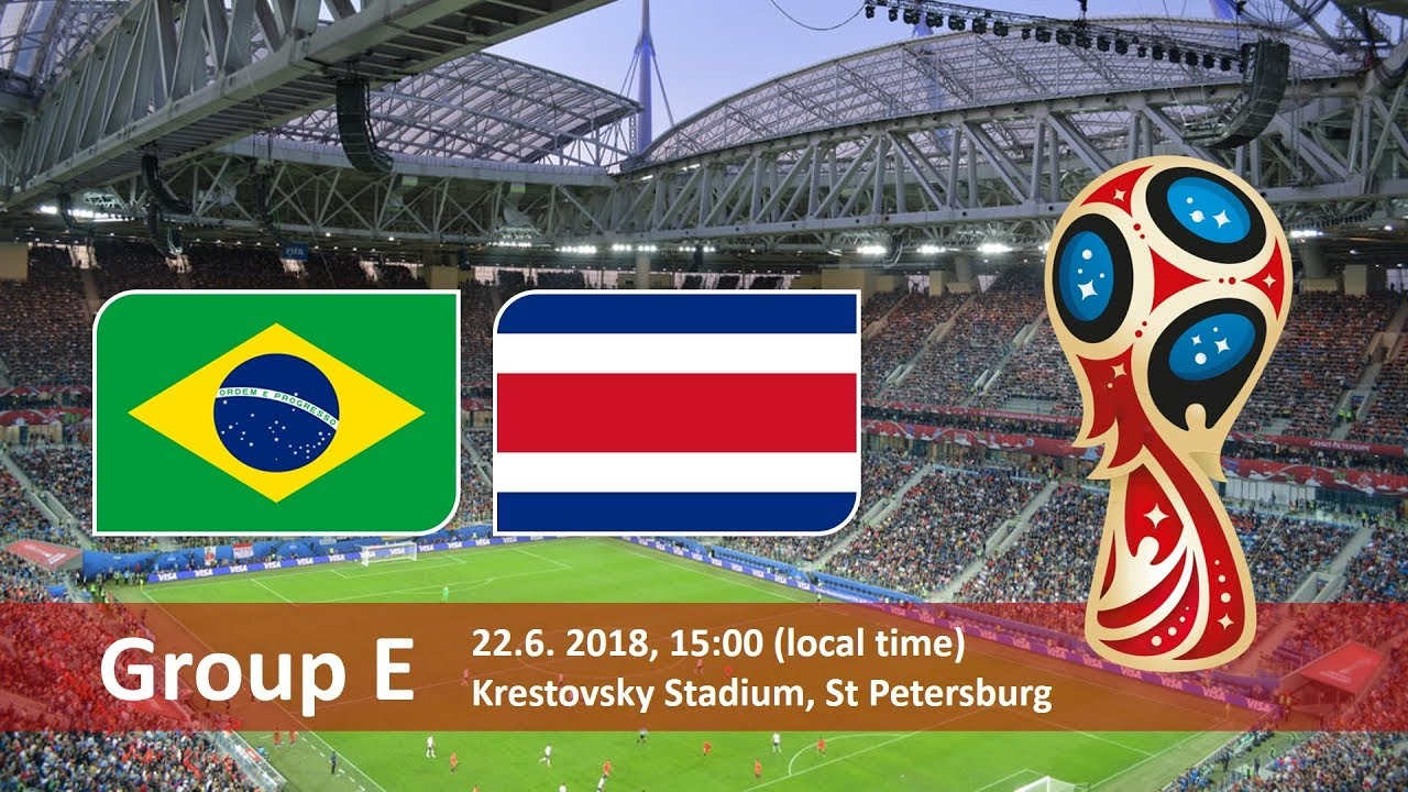 World Cup 2018, Brazil vs Costa Rica