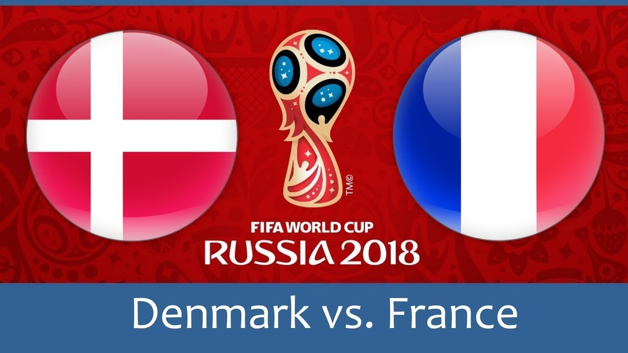 World Cup 2018, Denmark vs France
