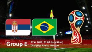 World Cup 2018, Serbia vs Brazil